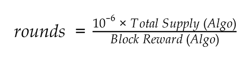 Formula to calculate Algorand rewards: rounds equals ten to the negative sixth power divided by the product of block reward times total supply