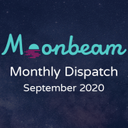 Moonbeam Monthly Dispatch September 2020